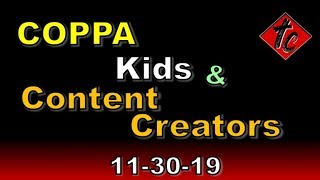 COPPA, Kids & Content Creators - Truthification Chronicles
