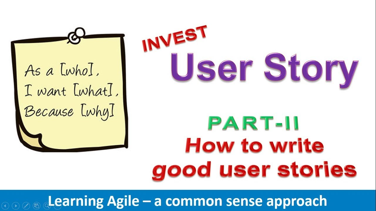 How to write Good User Stories (Part 6): INVEST  Scrum  Agile