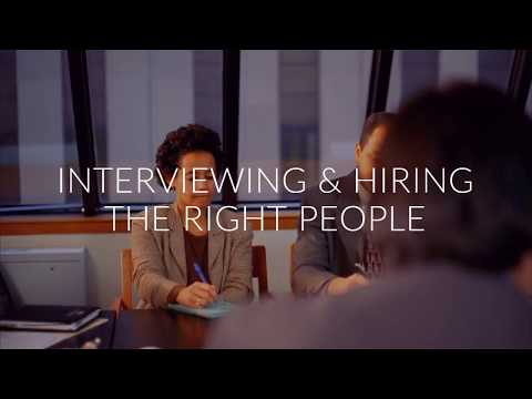 Interviewing and Hiring The Right People