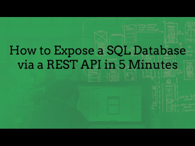 How to Expose a SQL Database via a REST API in 5 Minutes