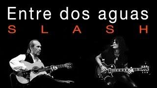 Slash - Entre dos aguas (Paco de Lucía) Flamenco - Spanish Guitar