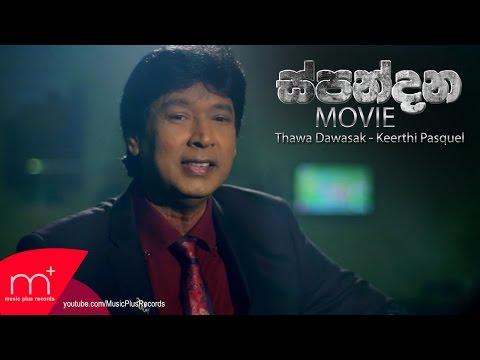 Thawa Dawasak (Spandana Movie Song) - Keerthi Pasquel