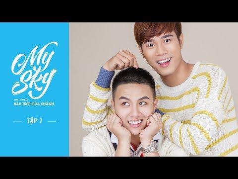Ep 1 | Web-drama | MY SKY_BẦU TRỜI CỦA KHÁNH | OFFICIAL - Full HD | cc ENG x CHINA x THAILAND