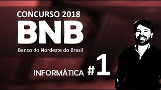 Concurso BNB 2018 Banco do Nordeste | Aula 1 | Analista Bancário