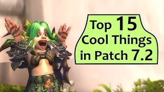 7.2 Hype! Top 15 Cool Things Coming to WoW in Patch 7.2
