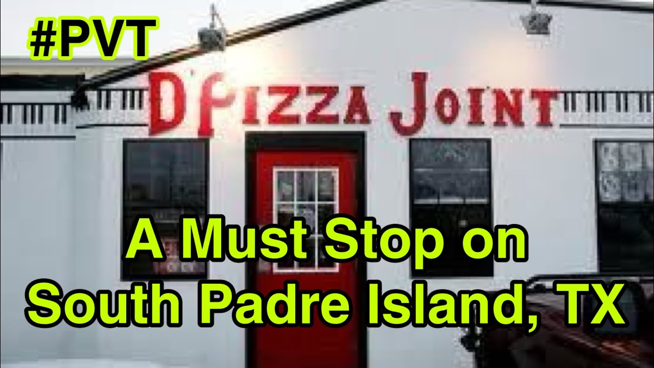 A MUST STOP on SOUTH PADRE ISLAND TX #PVT #Pizza #DPizzaJoint #SouthPadreIsland