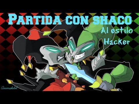 League of legends Partida con Shaco, Al estilo hacker xD