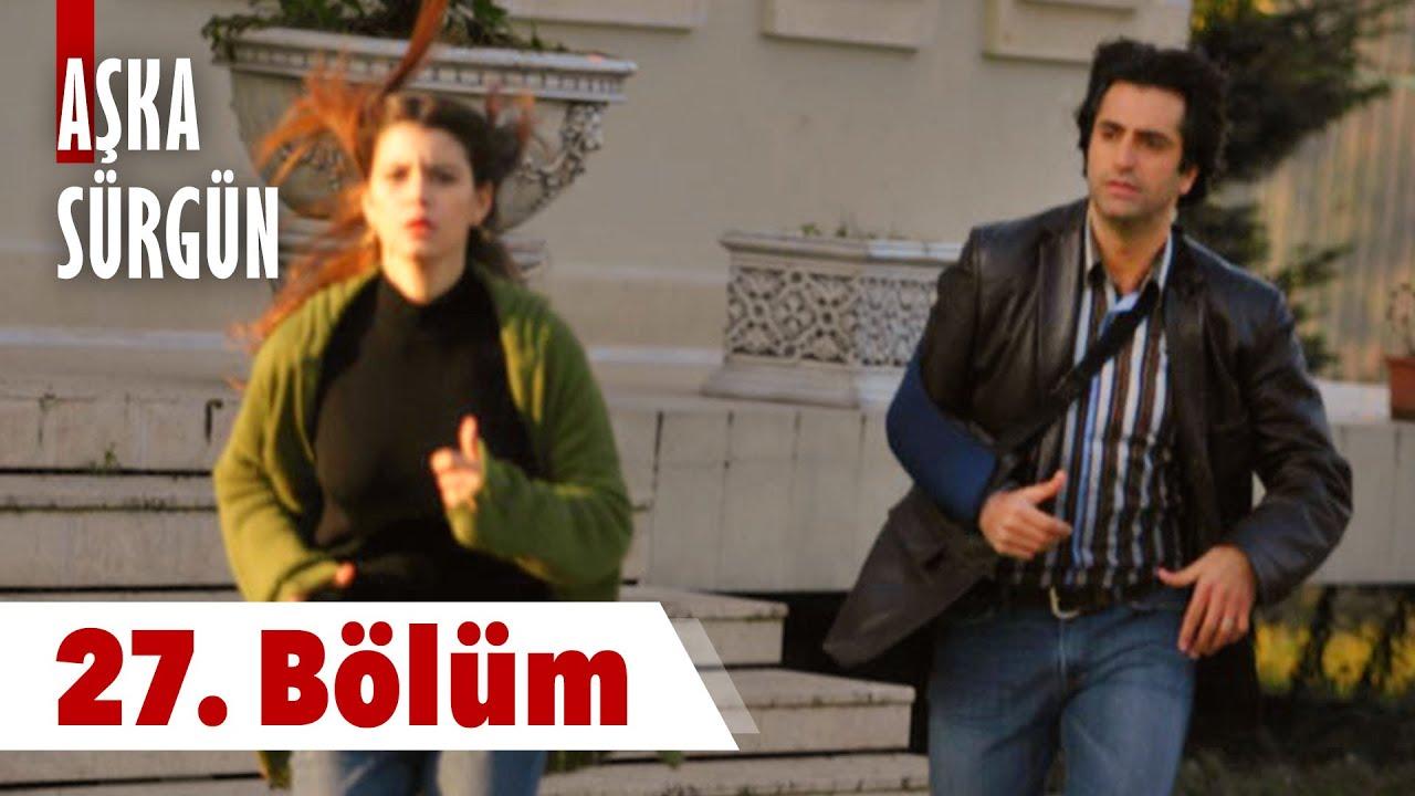 Aşka Sürgün 27. Bölüm