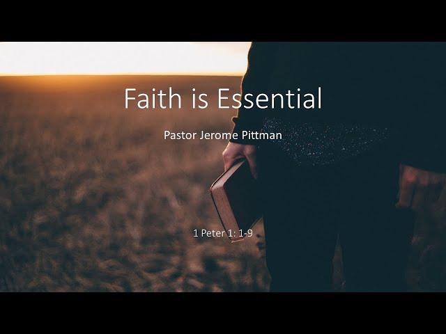 Faith is Essential · 210725 · 11 AM · Pastor Jerome Pittman