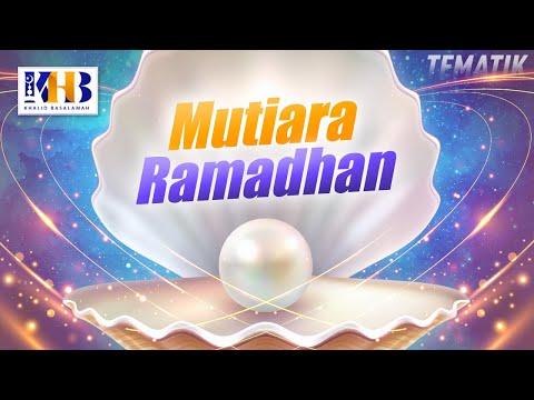 Kajian Tematik - Mutiara Ramadhan (2021)