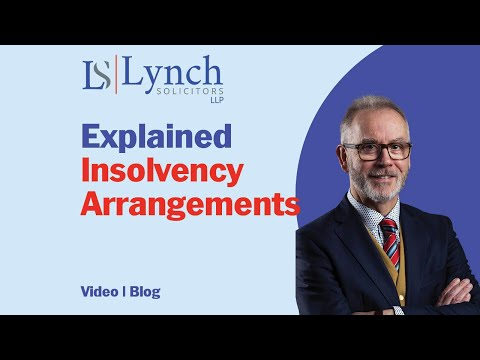 Insolvency Arrangements Explained - Lynch Solicitors