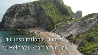 10: Inspirational Quotes to Help You Start Your Day