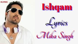 Ishqam {Lyrics} Mika Singh | Ft. Ali Quli Mirza | Latest Song 2019 |
