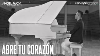 Angel Mick - Abre tu corazón (Cover Audio) YouTube Videos