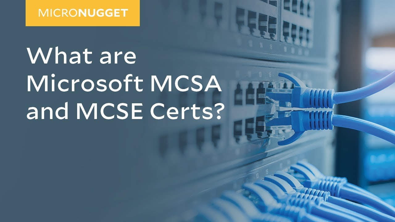 Micronugget What Are Microsoft Mcsa And Mcse Certs Youtube