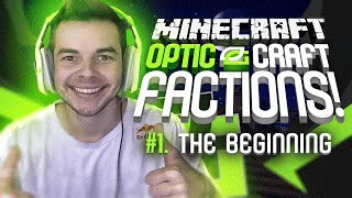 "Minecraft OpTic Factions - (Ep. 1) - ""The Beginning!"" (OpTicCraft)"
