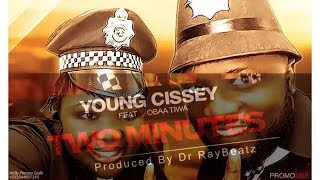 Young Cissey ft. Obaa Tiwah - TWO MINUTES (OPETEY)