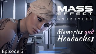 Mass Effect Andromeda | Memories and Headaches | Modded Let's Play, Episode 5