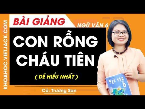 Con Rồng cháu Tiên - Ngữ văn 6 - Cô Trương San (DỄ HIỂU NHẤT)