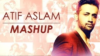 Atif Aslam Mashup Full Song Video | DJ Chetas | Bollywood Love Songs
