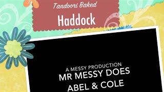 Mr Messy Does Abel & Cole Tandoori Baked Haddock