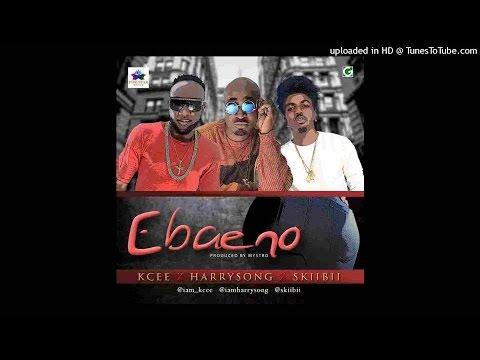 Kcee x Harrysong x Skiibii - Ebaeno (NEW 2015)