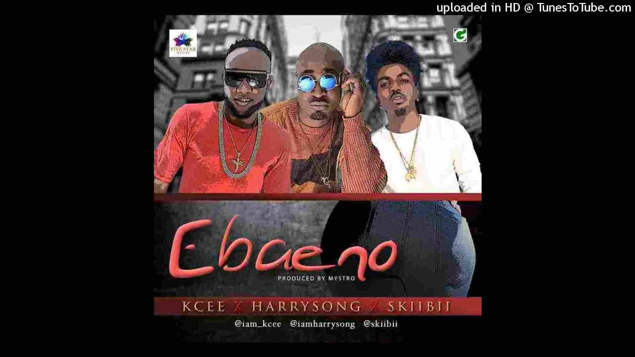 Download Kcee x Harrysong x Skiibii - Ebaeno (NEW 2015)