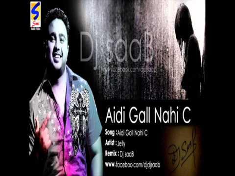 Aidi Gall Nahi C - Jelly, Dj saaB (Remix)