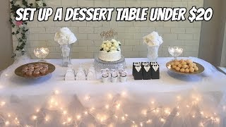 HOW TO SET UP A DESSERT TABLE UNDER $20 | BRIDAL SHOWER DESSERT TABLE DIY