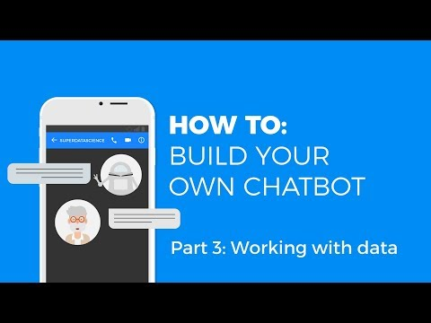 HOW TO MAKE A CHATBOT  - WORKING WITH DATA