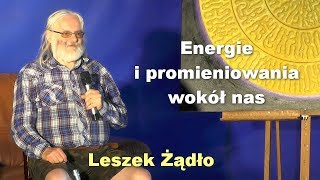 Energie i promieniowania wokół nas - Leszek Żądło
