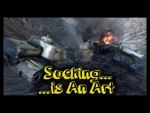 """► [World of Tanks] Sucking... It is an art! 