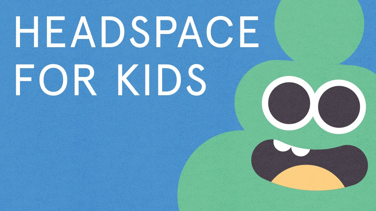 Meditation for Kids - Headspace