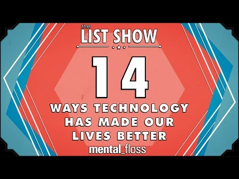 14 Ways Technology has Made our Lives Better - mental_floss on YouTube - List Show (303)