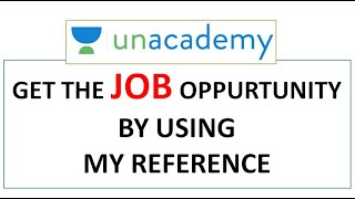 Work From Home Online Educator Jobs Opportunity Unacademy   Use my Reference
