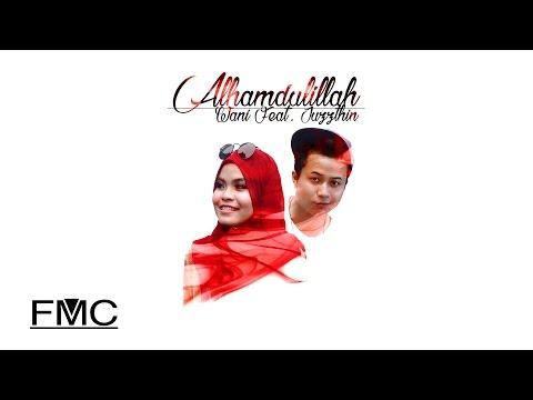 Lirik Lagu Alhamdulilah - Wani ft. Juzzthin