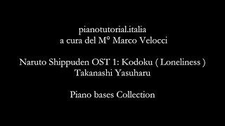 Naruto Shippuden OST 1: Kodoku ( Loneliness ) - Takanashi Yasuharu - Piano bases Collection