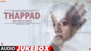 Full Album: THAPPAD | Taapsee Pannu | Anurag Saikia | Movie In Cinemas Now | Audio Jukebox