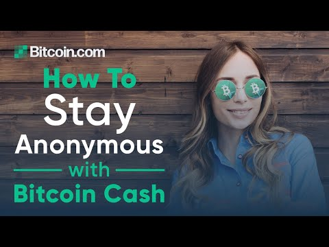 6 Ways To Keep Your Bitcoin Cash Transactions Anonymous