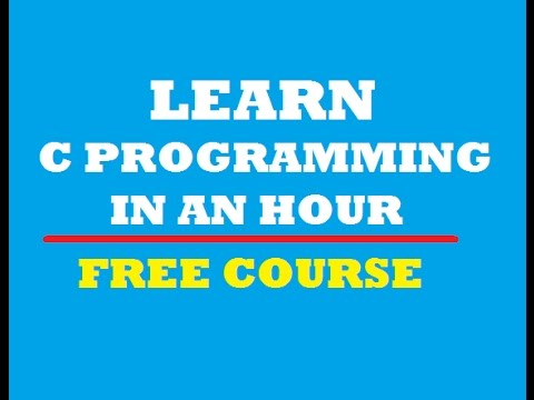 Learn C Programming in 1 hour.