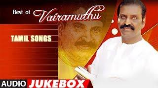 Best Of Vairamuthu Tamil Songs Jukebox