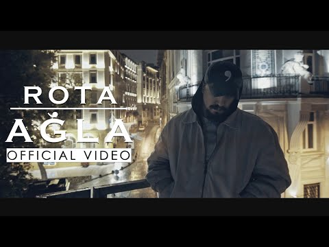Rota - AĞLA (Official Video)