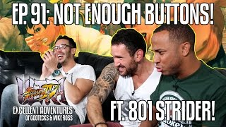 NOT ENOUGH BUTTONS! The Excellent Adventures of Gootecks & Mike Ross ft. WFX|801 STRIDER! Ep. 91