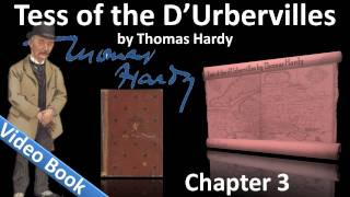 Chapter 03 - Tess of the d'Urbervilles by Thomas Hardy(Phase 1, The Maiden: Chapter 3. Classic Literature VideoBook with synchronized text, interactive transcript, and closed captions in multiple languages., 2011-10-05T13:22:39.000Z)