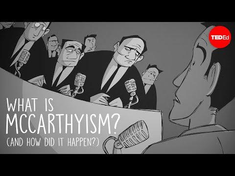What is McCarthyism? And how did it happen? - Ellen Schrecker