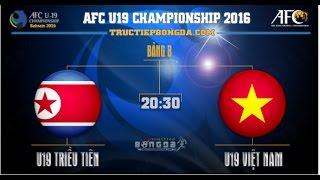 TRỰC TIẾP U19 Triều Tiên vs U19 Việt Nam - VCK U19 Châu Á 2016 14/10/2016
