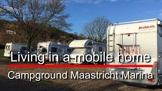 Living in a mobile home 115, Campground Maastricht Marina, in the Netherlands