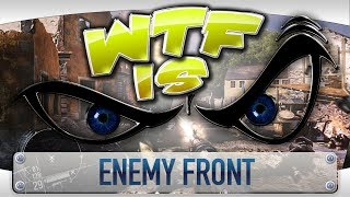 ► WTF Is... - Enemy Front ?