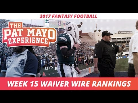 2017 Fantasy Football - Week 15 Waiver Wire Rankings, Injuries, Recap + Custy Awards