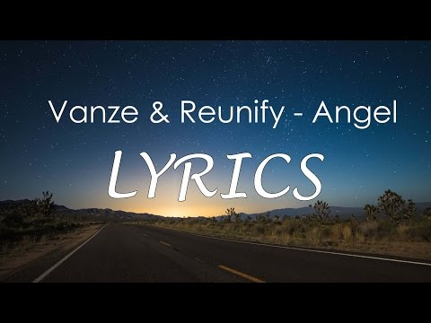 Vanze & Reunify - Angel  Lyrics